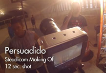 Persuadido – Making of (12 sec. shot steadicam)