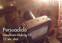 Persuadido – Making of (12 sec. shot steadicam)